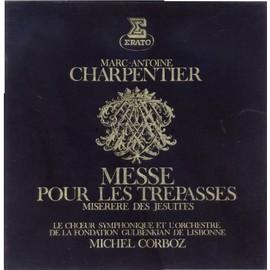 Marc-Antoine Charpentier : messe pour les trépassés à 8 voix, double choeur et quatre parties instrumentales ; miserere des jesuites à 6 voix et deux parties instrumentales (erato stu 70765/6)