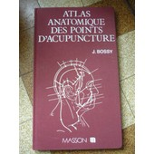 Atlas Anatomique Des Points D'acupuncture de jean bossy