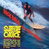 Surfers' Choice - Dick Dale And His Del-Tones
