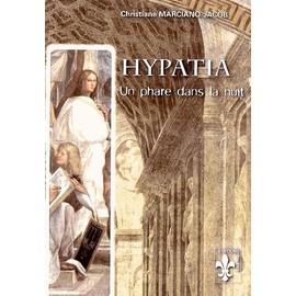 Hypatia - Un Phare Dans La Nuit - Christiane Marciano-Jacob