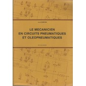 Le Mecanicien En Circuits Pneumatiques Et Oleopneumatiques de JEAN COPAIN