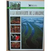 Voyages Et Aventures : � La D�couverte De L'amazone de Benedict Allen