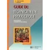 Guide Du Technicien En Productique - Pour Ma�triser La Production Industrielle de Andr� Chevalier
