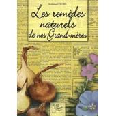 Les Rem�des Naturels De Nos Grand-M�res de Bertrand Cluzel