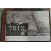 Trix Album De Modeles Et Instructions de collectif