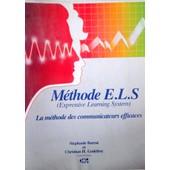 E.L.S, Expressive Learning System, La M�thode Des Communicateurs Efficaces de stephanie barrat