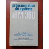 Programmation Du Syst�me Ibm 360 Par Une �quipe De Usage Computer Company de Collectif