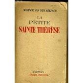 La Petite Sainte Therese. de maxence van der meersch