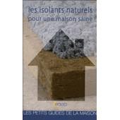 Les Isolants Naturels Pour Une Maison Saine de Marcel Guedj