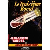 Le Troisieme Bocal de JEAN-GASTON VANDEL