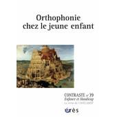 Contraste N� 39 - Orthophonie Chez Le Jeune Enfant de Fran�oise De Barbot