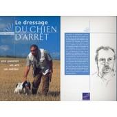 Le Dressage Du Chien D'arr�t de Alain DAMPERAT
