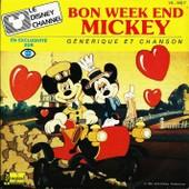 Bon Week End Mickey (Galen Brandt Charles Level) 1'54 / Zip-A-Dee-Do-Da (Ray Gilbert - Allie Wrubel) 1'04 - Je Chante Tr�s Fort (Richard M. Sherman - Robert B. Sherman - Charles Level) 2'00 - Jean Claude Corbel, Claude Lombard, Jean Stout