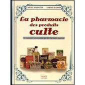La Pharmacie Des Produits Culte de Carole Hardouin
