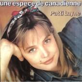 Une Esp�ce De Canadienne / Souvenirs - Patti Layne