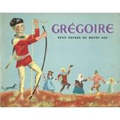 Gregoire Petit Paysan Du Moyen Age de charles de la ronci�re paul fran�ois
