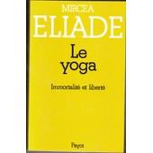 Le Yoga Immortalit� Et Libert� de Mircea ELIADE