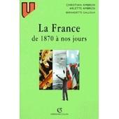 La France De 1870 � Nos Jours de Christian Ambrosi