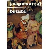 Bruits - Essai Sur L'economie Politique De La Musique . de jacques attali