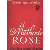 Methode Rose - Premiere Annee De Piano. de ernest van de velde