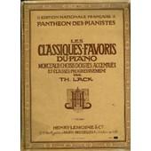 Les Classiques Favoris Du Piano - Volume 1 A : Melodie + Bernoise + Sonatine En Sol Majeur + Rondo + Romance + Bagatelle + Ronde + Sonatine En Fa Majeur + Ecossaise + Rondino + Marche ... de th. lack
