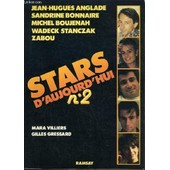 Stars D'aujourd'hui N�2 - Jean-Hugues Anglade, Sandrine Bonnaire, Michel Boujenah, Wadeck Stanczak, Zabou. de VILLIERS MARA / GRESSARD GILLES