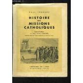 Histoire Des Missions Catholiques. de paul lesourd
