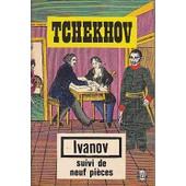 Ivanov Suivi De Neuf Pieces de anton tch�khov