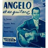 Le Torrent. Gondole Noire. Barquero. Hawai Tango - Angelo Et Sa Guitare