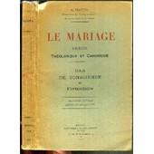 Le Mariage Precis Theologique Et Canonique - Cas De Conscience Et Formulaire. de MARTIN A