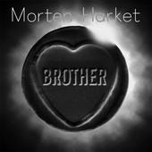 Brother - Harket Morten