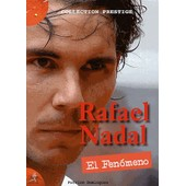 Rafael Nadal - El Fenomeno de Patrice Dominguez