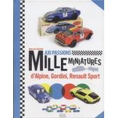 1000 Miniatures [Alpine, Gordini, Renault Sport] de Jean-Luc Fournier