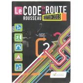 Le Code Rousseau De La Route Edition 2013