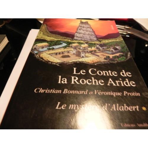 9782310002424 - C.Bonnard Et V.Protin: Le Conte De La Roche Aride - Livre