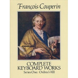 Complete Keyboard Works (Series one : ordres I-XIII) (Dover Music for Piano) by Couperin, Francois published by Dover Publications Inc