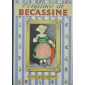 L'enfance De B�cassine. 2012 de Pinchon, J.P. (Illustrations de)