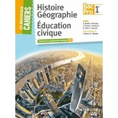Histoire G�ographie Education Civique 1e Bac Pro de Olivier Apollon