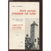 Petite Histoire D'oradour Sur Glane - De La Prehistoire A Nos Jours / La Tragedie Du 10 Juin 1944 / Le Proces De Bordeaux (12 Janvier - 13 Fevrier 1953). de HIVERNAUD ALBERT