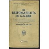 Les Responsabilites De La Guerre. Quatorze Questions Par Ren� G�rin. Quatorze R�ponses Par Raymond Poincar�. de RAYMOND POINCARE