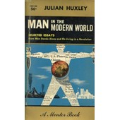 Man In The Modern World, An Eminent Scientist Looks At Life Today de julian huxley