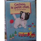 Cachou, Le Petit Chat, Ne Sait Pas Miauler de Marie Tenaille