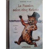 La Passion Selon 5 Matous - Tome 2 : Le Retour Au Pays de martine pilate