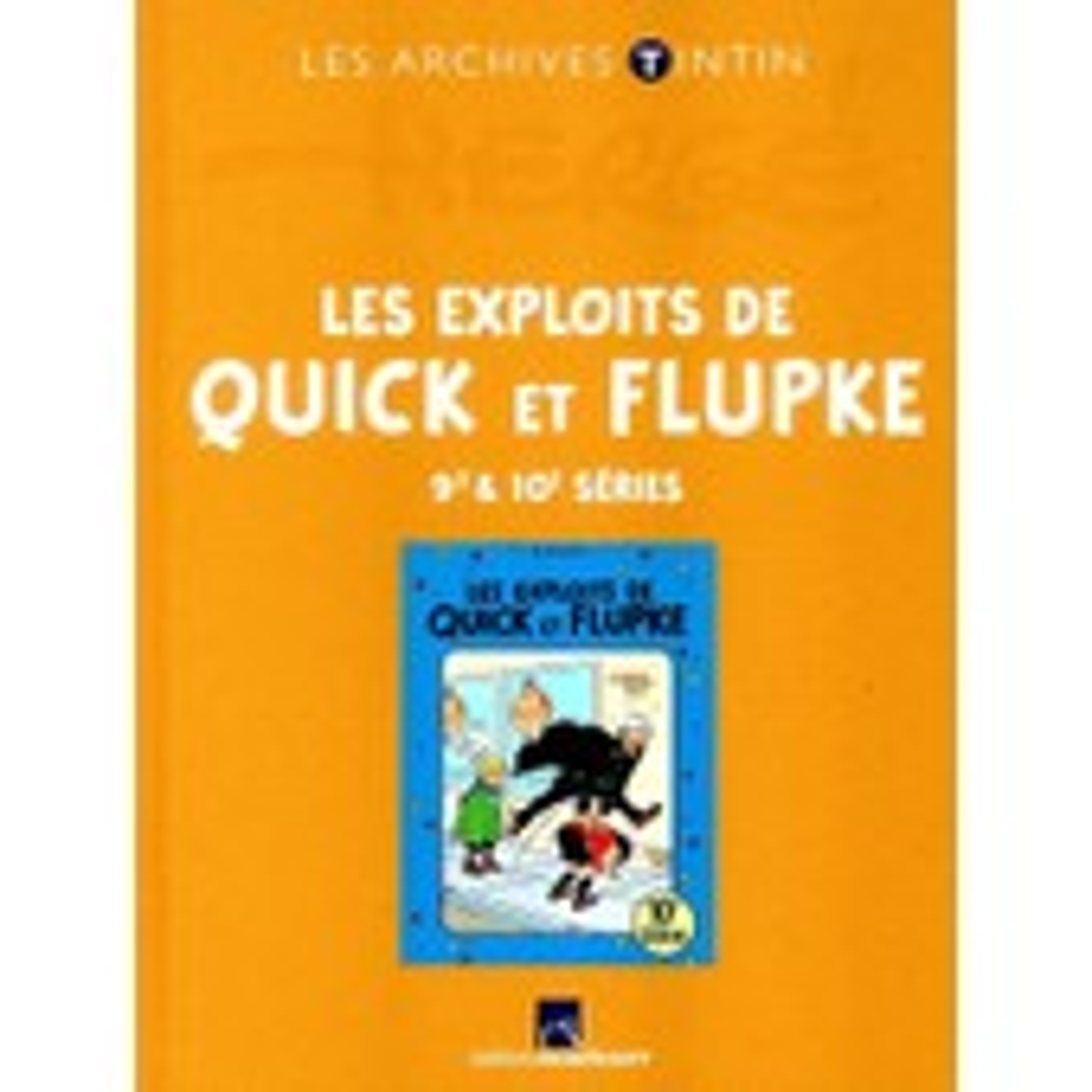 Archives Tintin - Les Exploits De Quick Et Flupke - 9�me Et10�me S�ries de Herg�