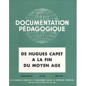 Documentation P�dagogique N� 49 : De Hugues Capet � La Fin Du Moyen Age