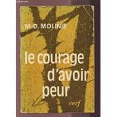 Le Courage D'avoir Peur. de MOLINIE M.D.