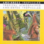 Ambiances Tropicales : La Faune D'indonesie Et De L'afrique - Illustrations Sonores