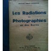 Les Radiations Des Photographies Et Des �crits de albert leprince