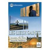 Les Lieux Saints : J�rusalem - Mer Morte - Nazareth - Bethl�em de Chantal Baumann