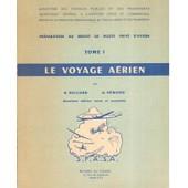 Le Voyage A�rien Tome 1. Pr�paration Au Brevet De Piilote Priv� D'avion de Belliard, A. H�mond, R.